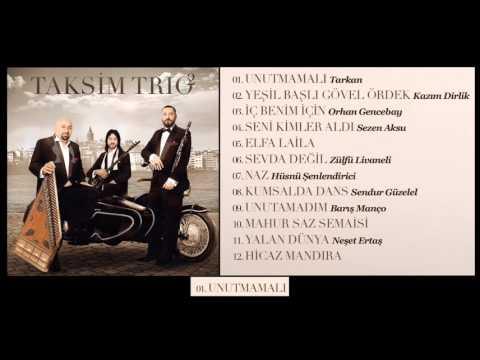 Taksim Trio - Unutmamalı