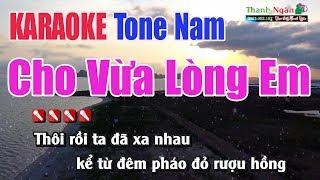 Cho Vừa Lòng Em Karaoke || Tone Nam - Nhạc Sống Thanh Ngân