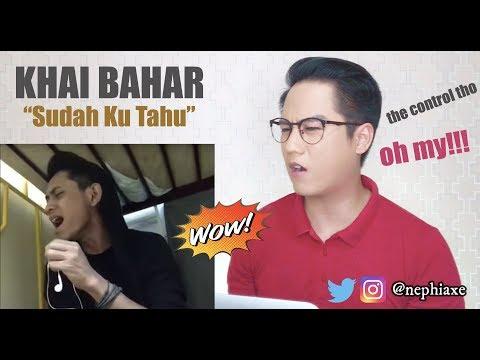 Sudah Ku Tahu cover by Khai Bahar | REACTION