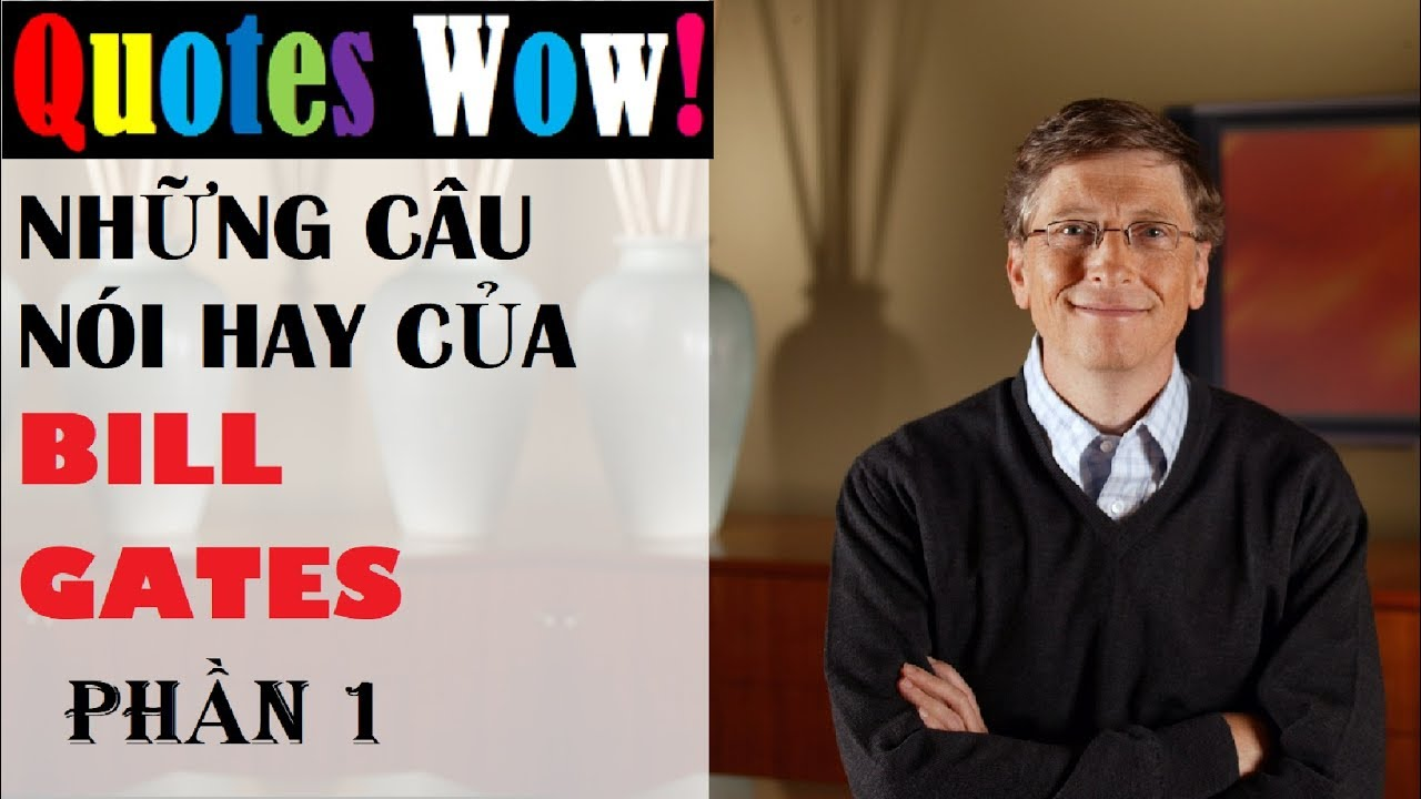 Những Câu Nói Hay Của Bill Gates P1 - Quotes Wow !
