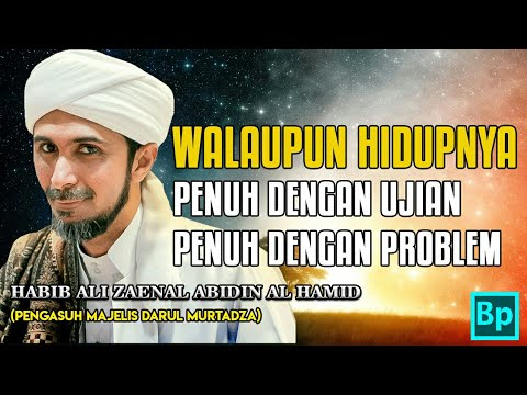 Siapa Mau Hidup Bahagia Sepanjang Hidup??? - Habib Ali Zaenal Abidin Al Hamid