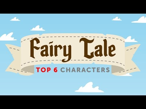 The Top 6 Fairy Tale Characters in English