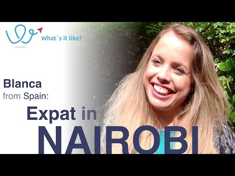 Living in Nairobi - Expat Interview with Blanca (Spain) about her life in Nairobi, Kenya (part 1)