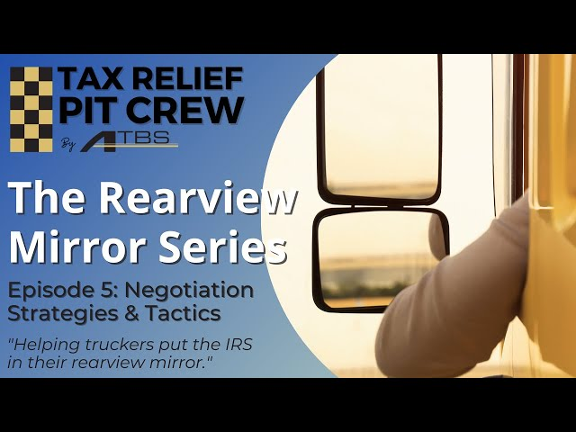 The Rearview Mirror Series Episode 5: Negotiation Strategies & Tactics