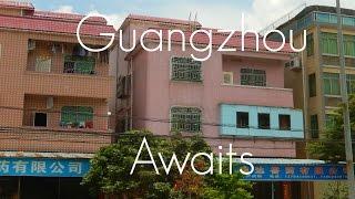 Guangzhou [Part 1] | Adventures in China