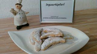 Ingwer Kipferl / Rezept / Tutorial