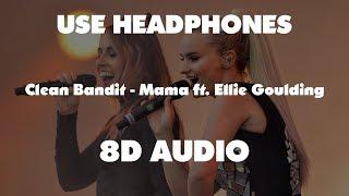 Clean Bandit Ellie Goulding Mama 8d
