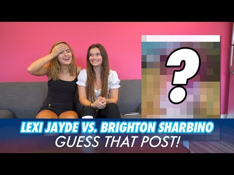Lexi Jayde vs. Brighton Sharbino  Guess That Post!