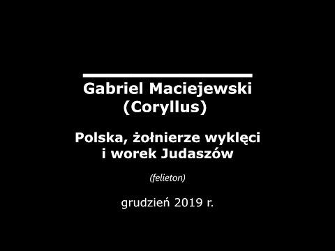 Gabriel Maciejewski - Polska, żołnierze Wyklęci I Worek Judaszów