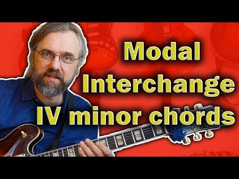 Modal Interchange - Chord Progressions with Beautiful IVm ideas