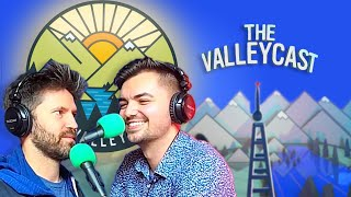 The Future of The Valleyfolk | The Valleycast, Ep. 48