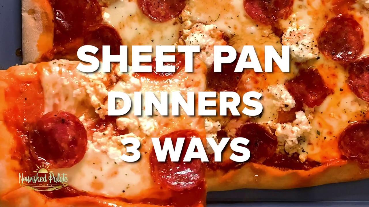 Sheet Pan Dinners - Three Ways