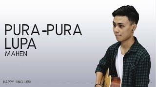 Download lagu Mahen - Pura - Pura Lupa (Lirik)