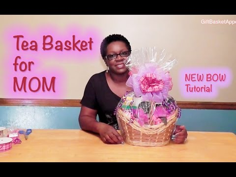 Mother's Day Tea Basket Tutorial - GiftBasketAppeal