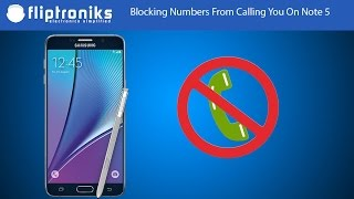 Samsung Galaxy Note 5: Blocking Phone Number from Calling You - Fliptroniks.com