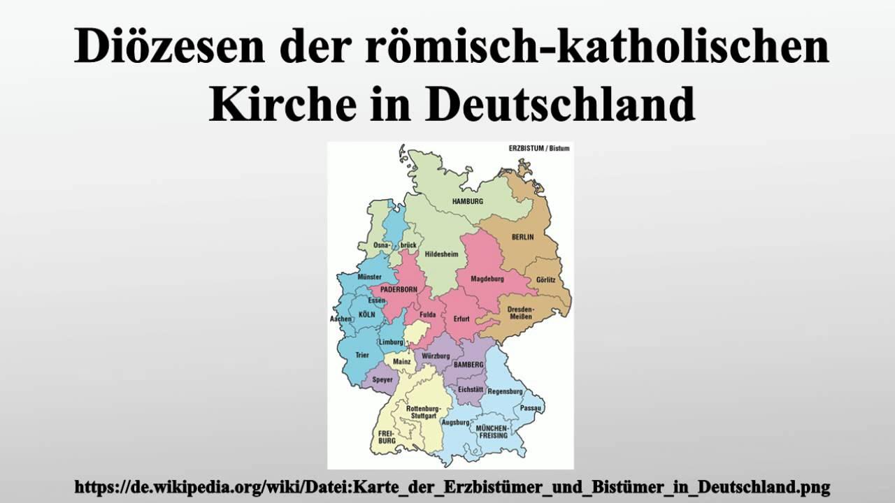 Diozesen Der Romisch Katholischen Kirche In Deutschland Youtube
