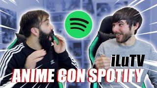 ADIVINA EL ANIME SPOTIFY CHALLENGE | ft. iLuTV