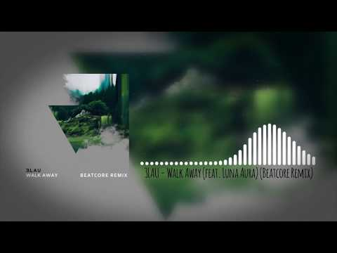 3LAU - Walk Away (feat. Luna Aura) (Beatcore Remix)