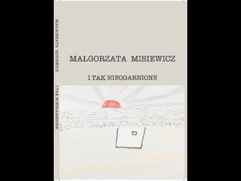 Rekomendacja Tomu I Tak Nieogarnione Małgorzaty Misiewicz