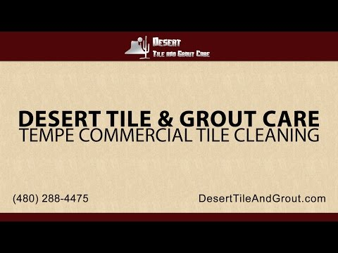 Tempe Commercial Tile Cleaning | Desert Tile and Grout Care
