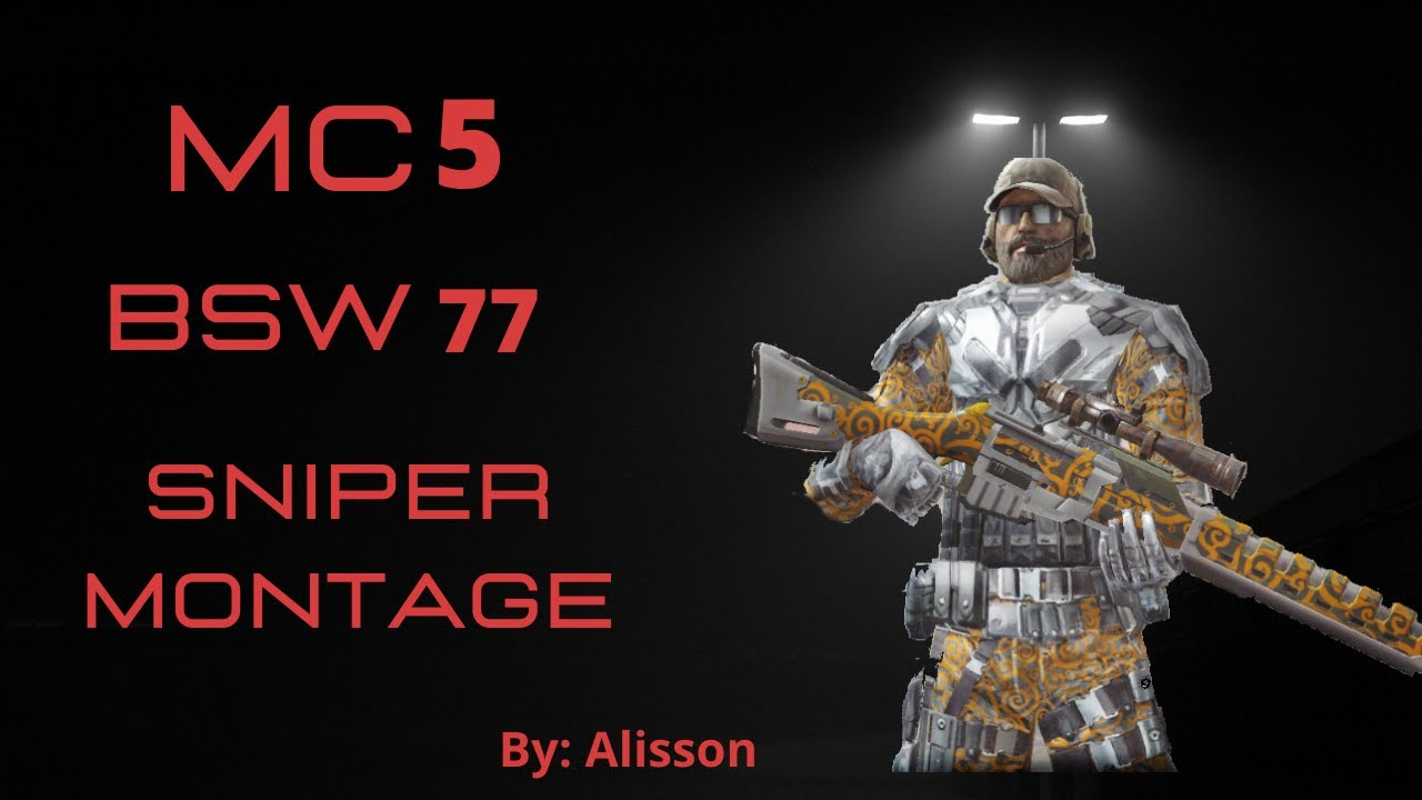 MC5|| BSW 77  Mini Sniping Montage