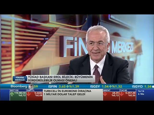 TÜSİAD Yönetim Kurulu Başkanı Erol Bilecik BloombergHT Finans Merkezi Programına Konuk Oldu