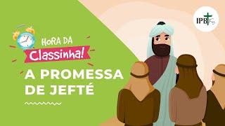 Classinha - A Promessa de Jefté