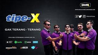 [2.79 MB] Tipe-X - Gak Terang - Terang (Official Audio)