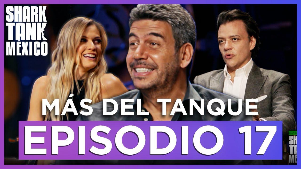 Más Del Tanque | EPISODIO 17 | Shark Tank México