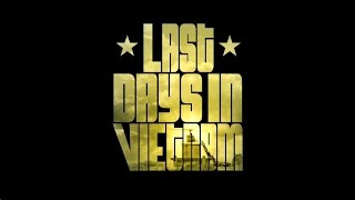 Last Days in Vietnam Trailer
