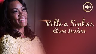 Elaine Martins - Volte a Sonhar (COM LETRA) | Gospel Hits