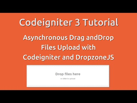 Codeigniter 3 Tutorial - AJAX Drag and Drop files upload with Codeigniter and DropzoneJS