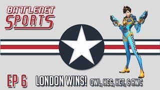 Ep 6 | London Wins! OWL, HGT, HCT, and AWC