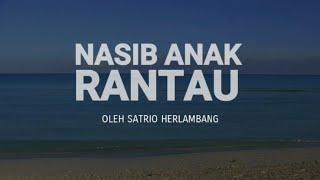 NASIB ANAK RANTAU - SATRIO HERLAMBANG MP3