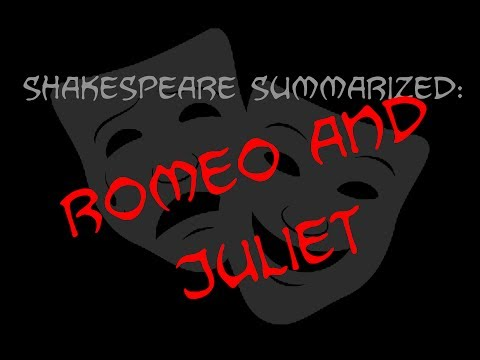 Shakespeare Summarized: Romeo And Juliet