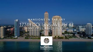 Penthouse Living | 17749 Collins Ave Sunny, Isles Beach, FL 33160