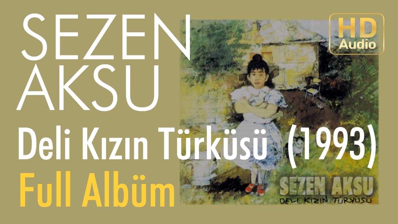 Sezen Aksu - Deli Kızın Türküsü 1993 Full Albüm (Official Audio)