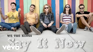 We The Kings - Say It Now (Audio)