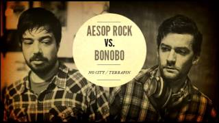 "Aesop Rock vs. Bonobo ""No City / Terrapin"""