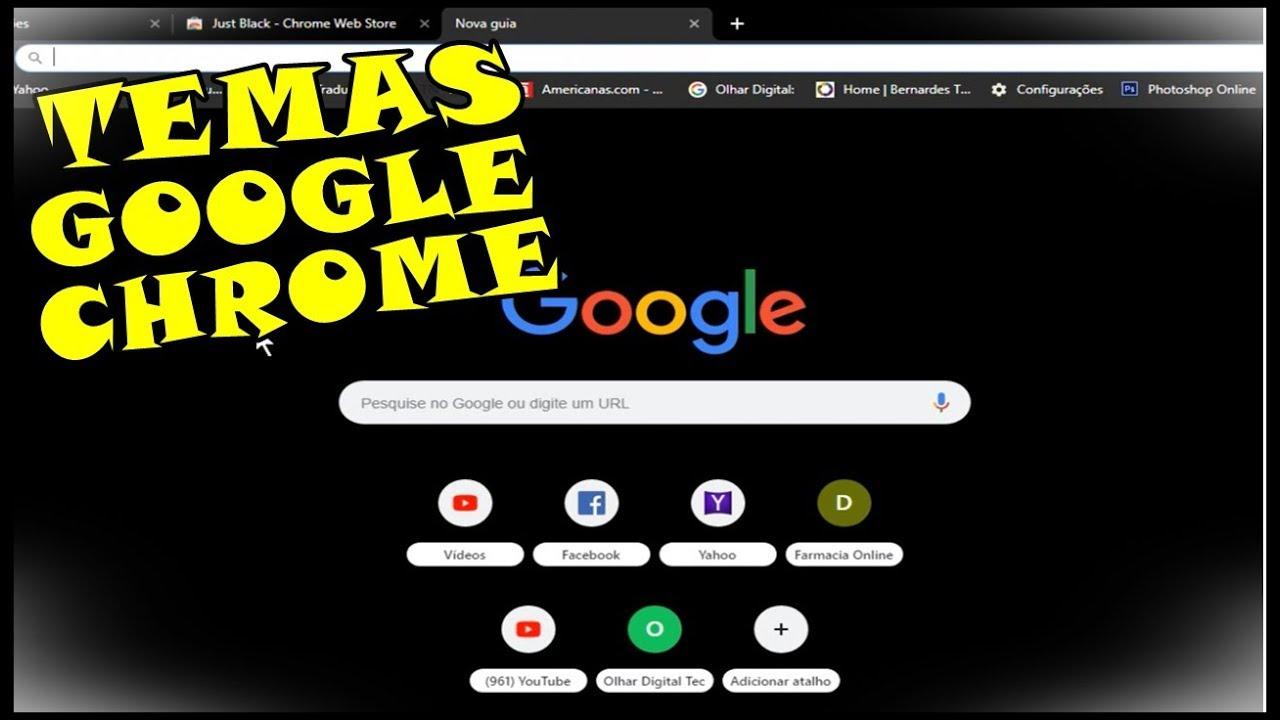 Como Alterar Tema Do Google Chrome Google Chrome Preto 2019 Youtube