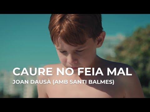 CAURE NO FEIA MAL (ARA SOM GEGANTS) - JOAN DAUSÀ AMB SANTI BALMES