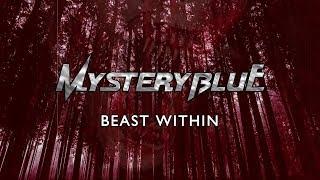 MYSTERY BLUE - Beast Within (Lyric Video)