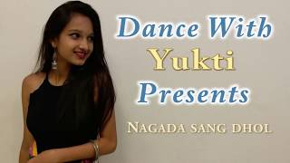 Nagada Sang Dhol| ft.Shreya Ghoshal| Dance Cover|Dance with Yukti|