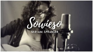 Sowieso - Mark Forster - Live-Cover [Miriam Spranger]