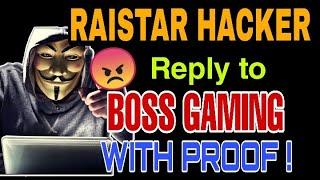 "RAISTAR HACKER 😡 - REPLYING TO ""BOSS GAMING"" || RAISTAR FANS MUST WATCH 🥵😣💙"