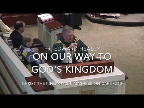 On Our Way to God's Kingdom ~ Fr  Edward Healey