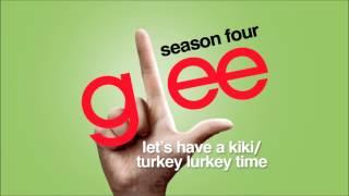 Video Let's Have A Kiki / Turkey Lurkey Time - Glee [HD Full Studio] download MP3, 3GP, MP4, WEBM, AVI, FLV November 2017