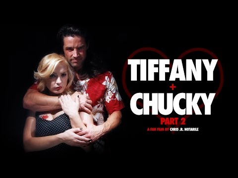 tiffany-+-chucky-part-2-(a-fan-film-by-chris-.r.-notarile)