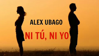 Alex Ubago - Ni Tú, Ni Yo (Letra)