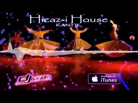 Dj Kantik - Hicaz-i House (Original)